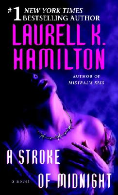 A Stroke of Midnight By Hamilton, Laurell K.